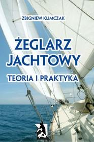 okładka Żeglarz jachtowy - teoria i praktyka, Ebook   Zbigniew Klimczak