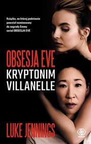 okładka Obsesja Eve (#1). Obsesja Eve. Kryptonim Villanelle, Ebook | Luke Jennings
