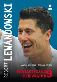 okładka Robert Lewandowski, Ebook | Maciej Słomiński, Mariusz Kordek