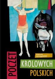 okładka Poczet królowych polskich, Ebook | Marcin Szczygielski