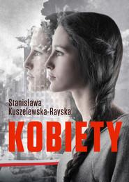 okładka Kobiety, Ebook | Stanisława Kuszelewska-Rayska