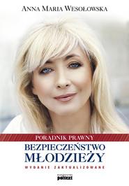 okładka Bezpieczeństwo młodzieży. Poradnik prawny, Ebook   Anna Maria Wesołowska