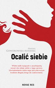 okładka Ocalić siebie, Ebook | Hanna Goworowska-Adamska
