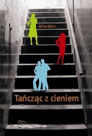 okładka Tańcząc z cieniem, Ebook | Alina  Góra