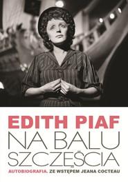 okładka Na balu szczęścia, Ebook | Edith Piaf