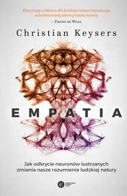 okładka Empatia. Jak odkrycie neuronów lustrzanych zmienia nasze rozumienie ludzkiej natury, Ebook | Christian Keysers