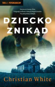 okładka Dziecko znikąd, Ebook | Christian White