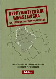 okładka Reprywatyzacja Warszawska, Ebook | Patryk Słowik