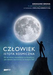 okładka Człowiek - istota kosmiczna, Ebook | Grzegorz Brona, Ewelina Zambrzycka