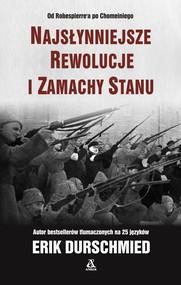 okładka Najsłynniejsze rewolucje i zamachy stanu, Ebook   Erik Durschmied