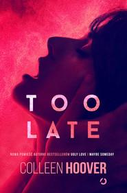 okładka Too Late, Ebook | Colleen Hoover