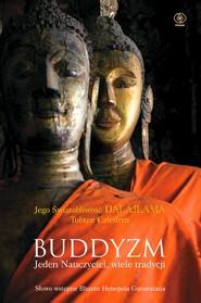 okładka Buddyzm. Jeden nauczyciel, wiele tradycji, Ebook   Jego Świątobliwość Dalajlama, Tubten Cziedryn