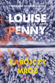 okładka Zabójczy mróz. , Ebook | Louise Penny