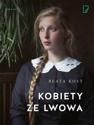 okładka Kobiety ze Lwowa, Ebook | Beata Kost