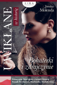 okładka Uwikłane w historię. Bohaterki i zdrajczynie, Ebook | Jarosław  Molenda