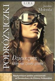 okładka Podróżniczki. Dziewczyny, które nie znały granic, Ebook   Molenda Jarosław