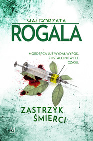 okładka Zastrzyk śmierci, Ebook | Małgorzata  Rogala