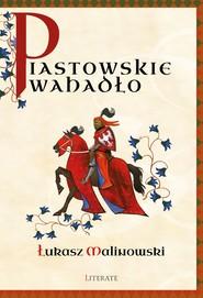 okładka Piastowskie wahadło, Ebook | Łukasz Malinowski