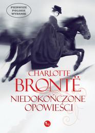 okładka Niedokończone opowieści, Ebook | Charlotte Bronte