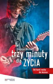 okładka Trzy minuty dla życia. Od hard rocka do Jezusa, Ebook | Stephan Michiels