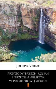 okładka Przygody trzech Rosjan i trzech Anglików w południowej Afryce, Ebook | Juliusz Verne