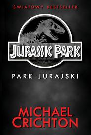 okładka Jurassic Park. Park Jurajski, Ebook | Michael Crichton