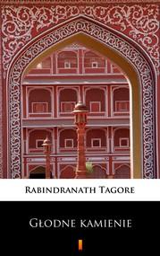 okładka Głodne kamienie, Ebook | Rabindranath Tagore