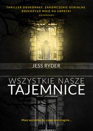 okładka Wszystkie nasze tajemnice, Ebook   Jess Ryder