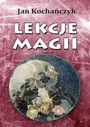 okładka Lekcje magii, Ebook | Jan Kochańczyk