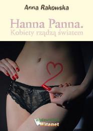 okładka Hanna Panna. Kobiety rządzą światem, Ebook | Anna Emilia Rakowska