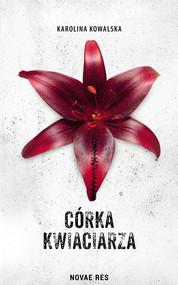 okładka Córka kwiaciarza, Ebook | Karolina Kowalska