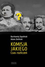 okładka Komisja Jakiego. Czas rozliczeń, Ebook | Bartłomiej Opaliński
