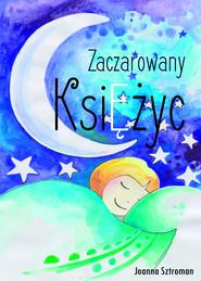 okładka Zaczarowany księżyc, Ebook   Joanna Sztroman