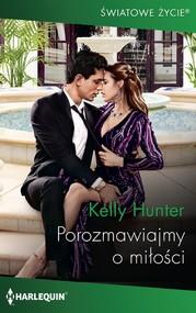 okładka Porozmawiajmy o miłości, Ebook | Kelly Hunter