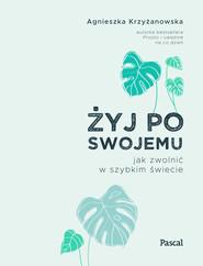 okładka Żyj po swojemu, Ebook | Agnieszka Krzyżanowska