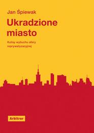 okładka Ukradzione miasto, Ebook   Jan Śpiewak