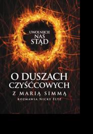 okładka Uwolnijcie nas stąd! O duszach czyśćcowych z Marią Simmą rozmawia Nicky Eltz, Ebook | Maria Simma, Nicky Eltz