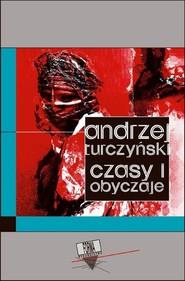 okładka Czasy i obyczaje, Ebook | Andrzej  Turczyński