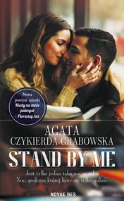 okładka Stand by me, Ebook   Agata Czykierda-Grabowska