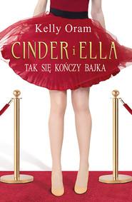okładka Cinder i Ella (Tom 2). Cinder i Ella, Ebook | Kelly Oram