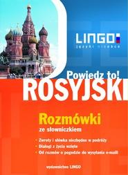 okładka Rosyjski. Rozmówki. Powiedz to!, Ebook | Mirosław Zybert