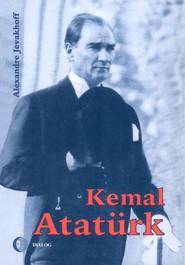 okładka Kemal Atatürk. Droga do nowoczesności, Ebook | Alexandre Jevakhoff