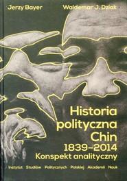 okładka Historia polityczna Chin 1839-2014, Ebook   Jerzy  Bayer, Waldemar J.  Dziak