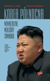 okładka Korea Północna, Ebook | Waldemar J. Dziak, Krzysztof  Sajewski