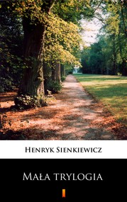 okładka Mała trylogia, Ebook   Henryk Sienkiewicz