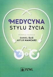 okładka Medycyna stylu życia, Ebook   Artur Mamcarz, Daniel  Śliż