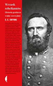 okładka Wrzask rebeliantów. Historia geniusza wojny secesyjnej, Ebook   S. C. Gwynne