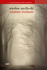 okładka Ostatnie rozdanie, Ebook   Wiesław Myśliwski