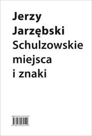 okładka Schulzowskie miejsca i znaki, Ebook | Jerzy Jarzębski