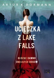 okładka Ucieczka z Lake Falls, Ebook   Artur K.  Dormann